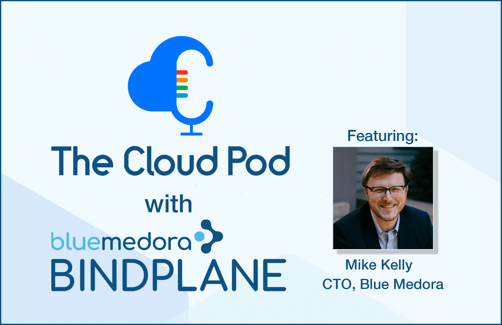 2020 ITOps Observability Discussion, The cloud pod, Blue medora, BindPlane, Mike Kelly